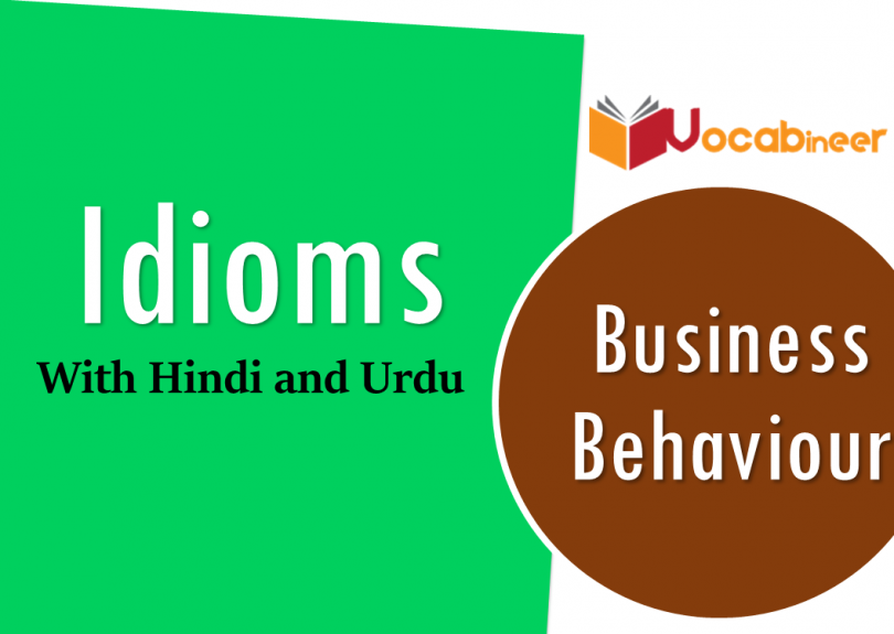 Business Behaviour Idioms with Hindi and Urdu Translation