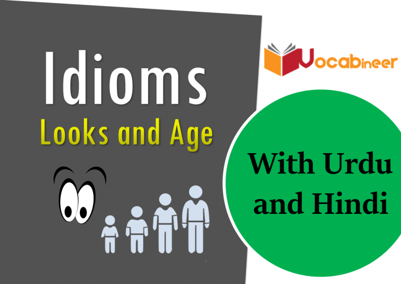 Looks and age idioms with Hindi and Urdu meanings. Idioms related to looks and age. Appearance related idioms. Age related idioms in English