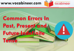 Common Errors In Past, Present and Future Indefinite Tense, Common English mistakes