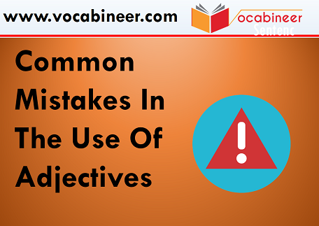 Common errors in the use of adjectives, Common errors in adjectives and adverbs, Errors in the use of adjectives and adverbs, Adjective adverb error examples, Correct use of adjectives pdf, Common errors in adjectives and adverbs pdf, Adjective clause errors correction, Common errors in English