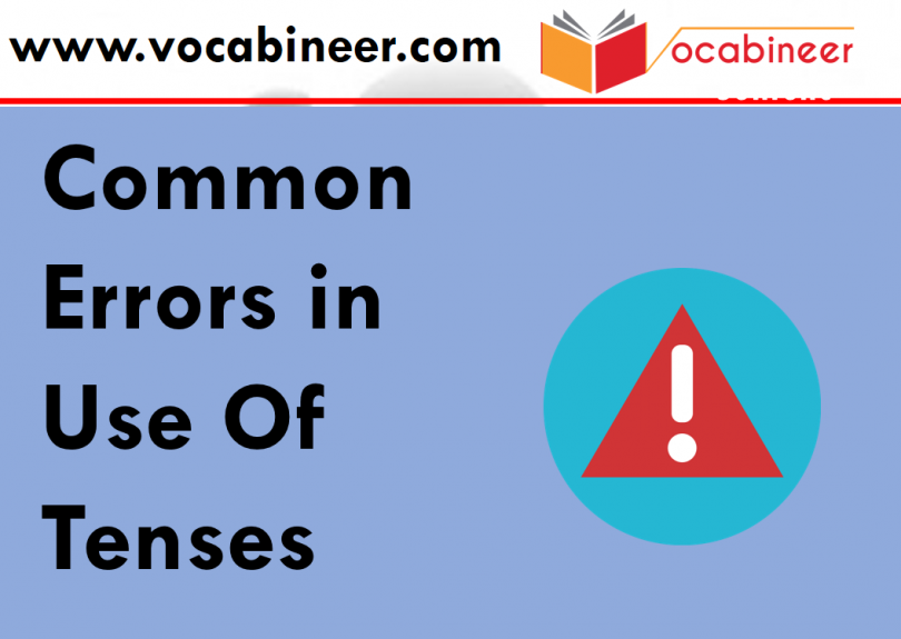 Common English Errors in use of tenses, English mistakes and correction, Common English mistakes