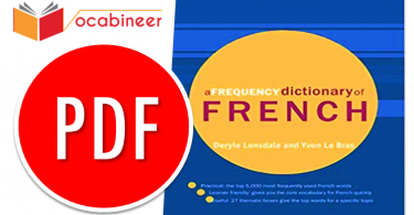 A Frequency Dictionary of French Download Free PDF, English to French Vocabulary Words with Meanings, Common English Words in French PDF, Common French Words in English PDF, Basic French to English Words PDF, English words in French for beginners PDF, 1000 Daily Used French Words With English, Easy way to Learn French Vocabulary, French Vocabulary for Kids PDF, A to Z French Words in English PDF, Basic French words with English translation PDF, French learning PDF files, learn French in 30 days PDF, French reading books for beginners PDF, Learn French through English in 30 days pdf, basic French learning PDF, learn French PDF eBook, French learning books for beginners free download, French Words PDF, English Words with French PDF, French Words with English PDF, Collection of French to English Words PDF