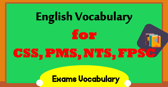 Vocabulary for CSS and PMS With Meanings and PDF | Exams Vocab